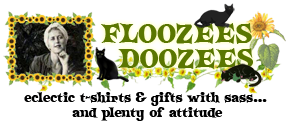 Floozees Doozees - Your source for eclectic products with sass and attitude